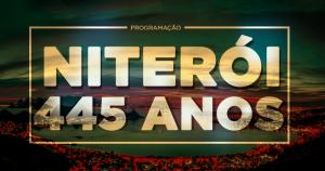 445 ANOS DE NITERÓI TERÁ VÁRIAS ATRAÇÕES