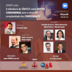 Debate sobre a relevância do SÍNDICO como GESTOR CONDOMINIAL ante a complexidade crescente dos condomínios